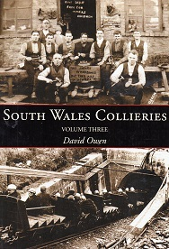 South Wales Collieries Volume 3 - Swansea to Saundersfoot, Solver, Llanelli and West Glamorgan