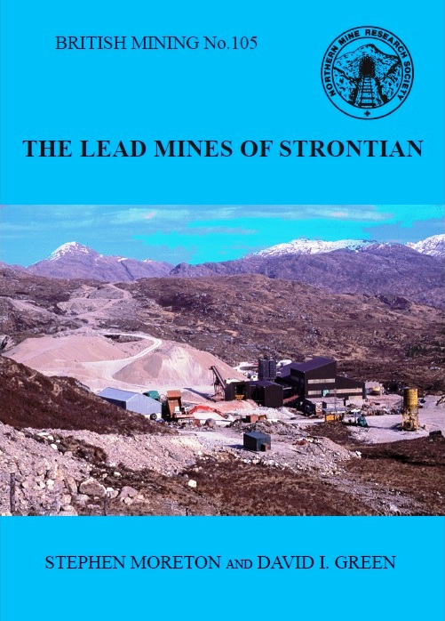 British Mining No 105 – The Lead Mines of Strontian
