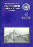British Mining No 30 - Frongoch Frongoch Lead and Zinc Mine