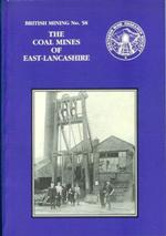 [USED] British Mining No 58 - The Coal Mines of East-Lancashire
