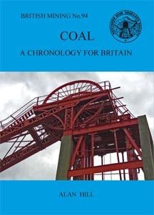 British Mining No 94 - Coal A chronology for Britain