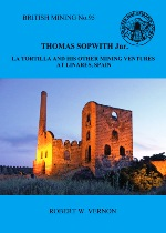 British Mining No 95  -  Thomas Sopwith Jnr, La Tortilla and his other mining ventures at Linares, Spain