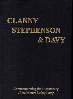 Clanny, Stephenson & Davy: Commemorating the Bicentenary of the Miners Lamp
