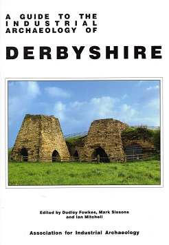 A guide to the Industrial Archaeology of Derbyshire