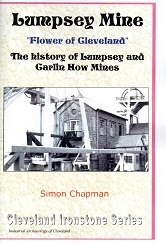 """Lumpsey Mine  """"Flower of Cleveland"""" - The history of Lumpsey and Garlin How Mines"""