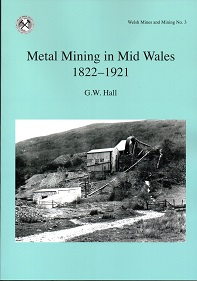 Metal Mining in Mid Wales 1822–1921