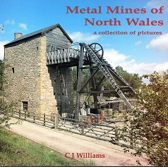 [USED] Metal Mines of North Wales  a collection of pictures