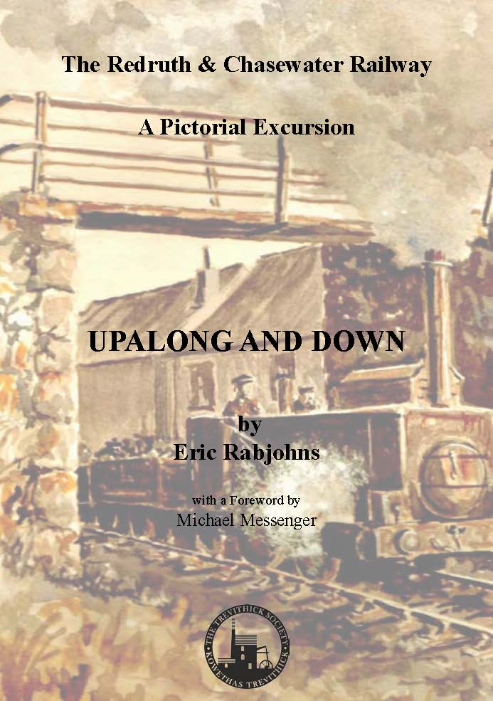 (Advance notice available 1/11/20) The Redruth and Chasewater Railway: A Pictorial Excursion, Upalong and Downalong
