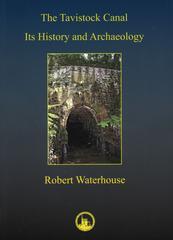 The Tavistock Canal: Its History and Archaeology (softback)