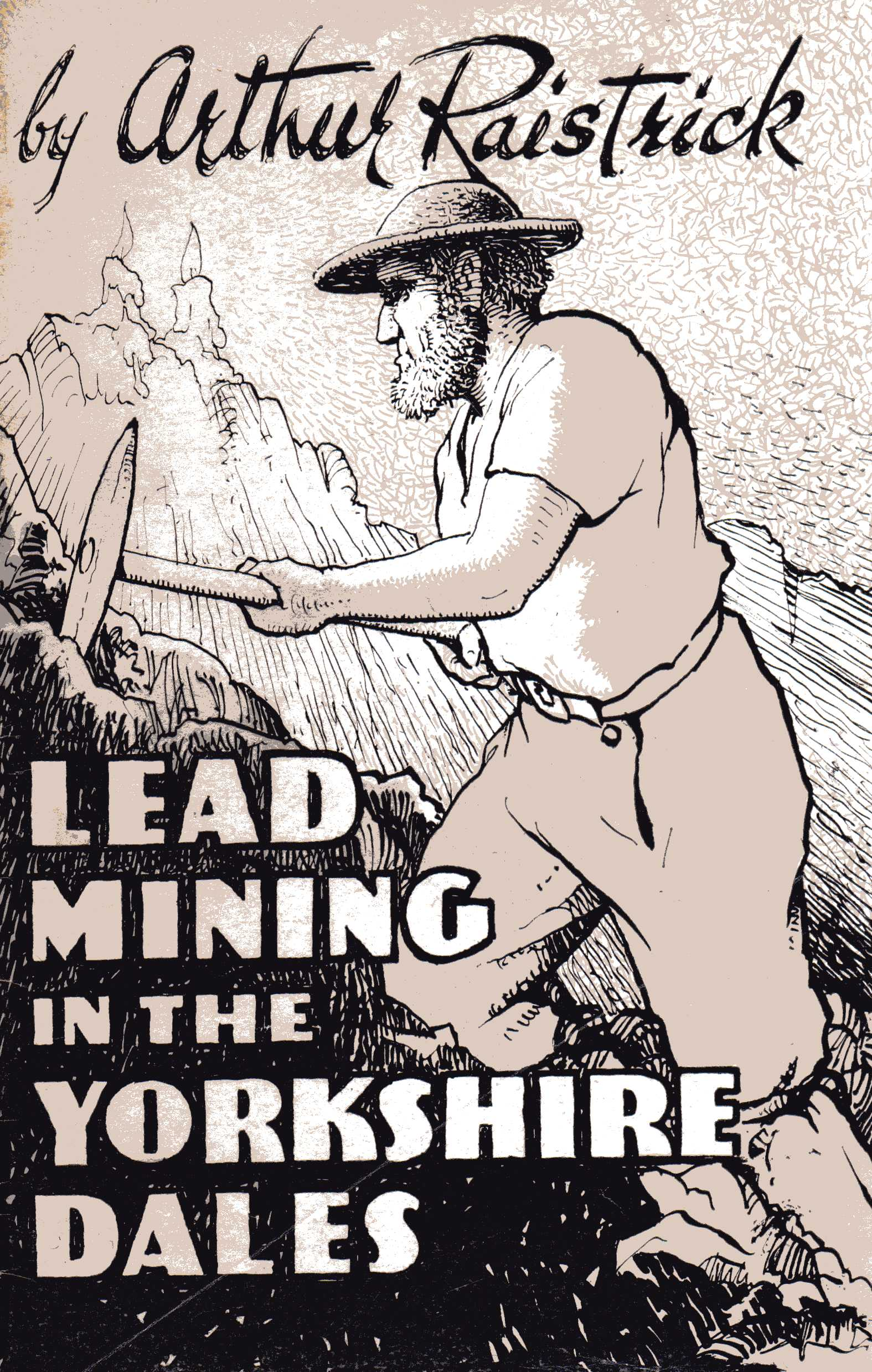 [USED] Lead Mining in the Yorkshire Dales (Raistrick)