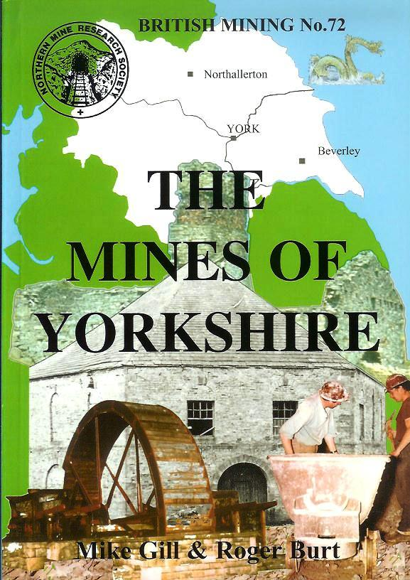 British Mining No 72 - The Mines of Yorkshire (Metalliferous and associated minerals)