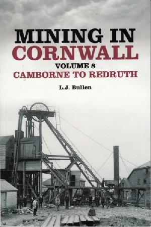 Mining in Cornwall volume 8 - Camborne to Redruth