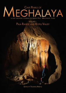 Cave Pearls of Meghalaya -  A Cave Inventory covering the Jaintia Hills  Meghalaya, India  Volume 1 Pala Range and Kopili Valley