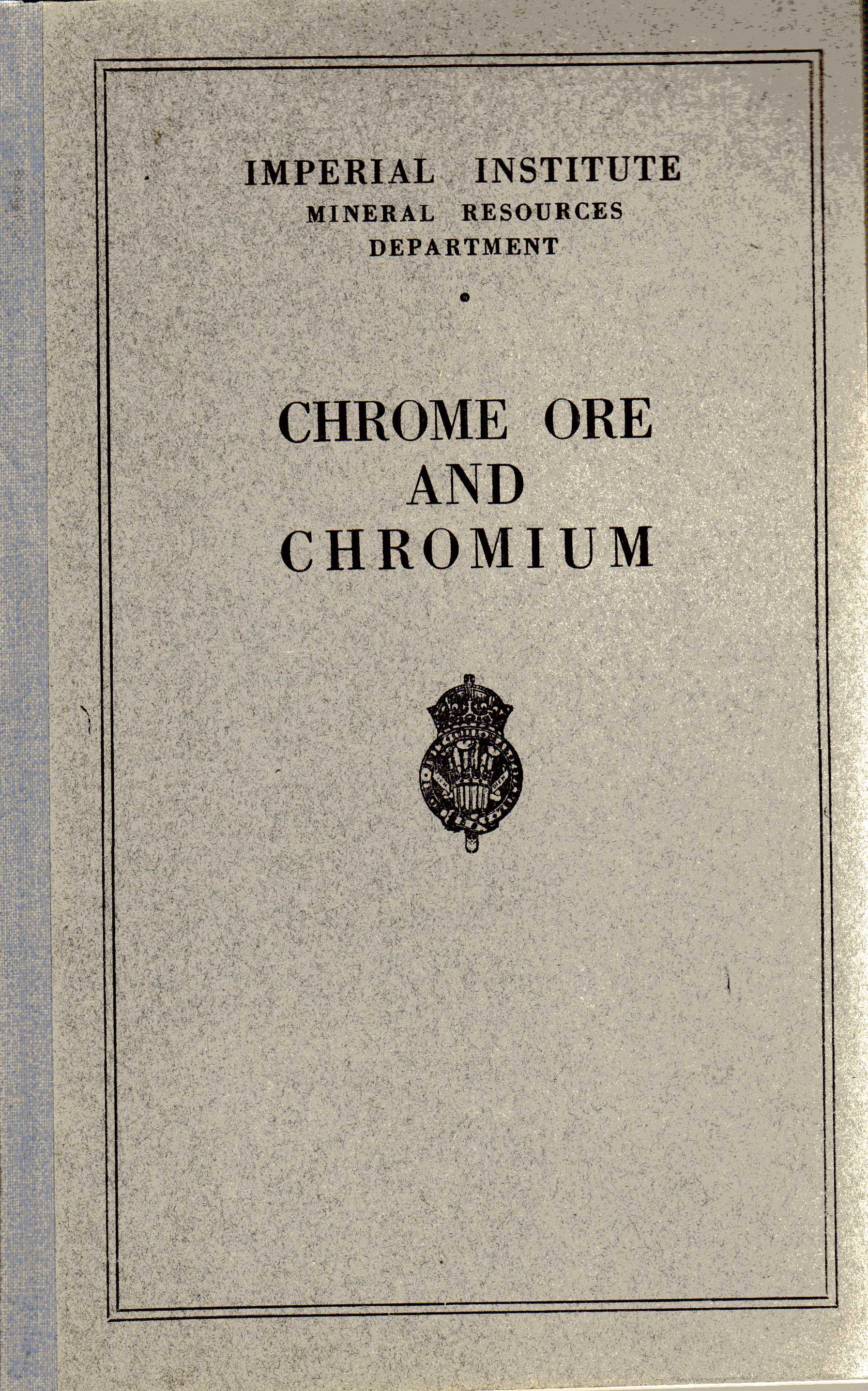 Reports on the Mineral Industry of the British Empire and Foreign Countries / Chrome Ore and Chromium