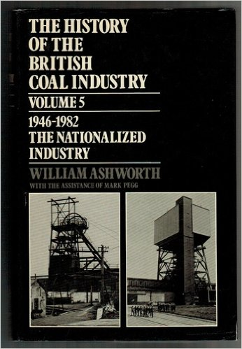 [USED] The History of The British Coal Industry Volume 5 1946 - 1982 The Nationalized Industry
