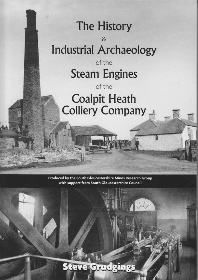 The History & Industrial Archaeology of the Steam Engines of the Coalpit Heath Colliery Company
