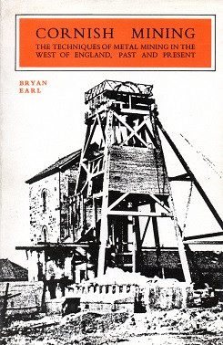 [USED] Cornish Mining: The Techniques of Metal Mining in The West of England, Past and Present