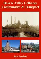 Dearne Valley Collieries, Communities & Transport (There are 7 other Doncaster area colliery volumes)