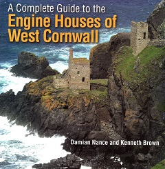 A Complete Guide to the Engine Houses of West Cornwall