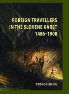Foreign Travellers in the Slovene Karst 1537 - 1900
