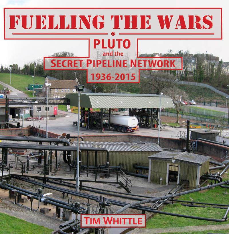 Fuelling the Wars PLUTO and the Secret Pipeline Network 1936-2015
