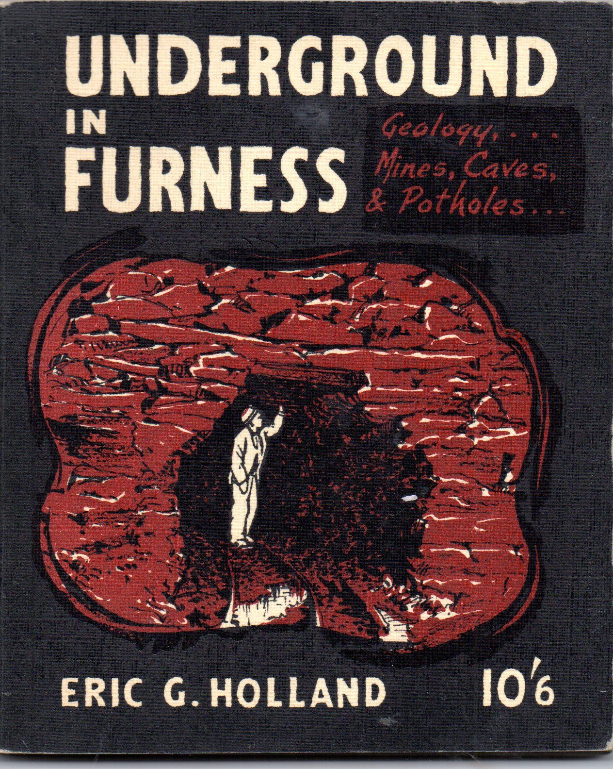 [USED] Underground in Furness - Guide to the Geology, Mines, Caves and Potholes of South Westmorland and North Lancashire