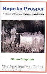 "A History of Ironstone Mining at North Skelton ""Hope to Prosper"""