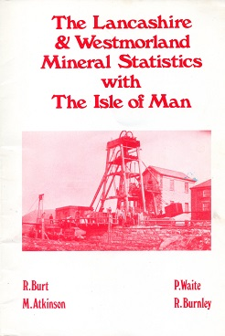 [USED] The Lancashire & Westmorland Mineral Statistics with the Isle of Man Metalliferous and Associated Minerals 1845 - 1913