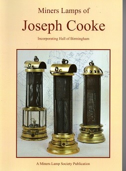 Miners Lamps of Joeseph Cooke including Hall of Birmingham