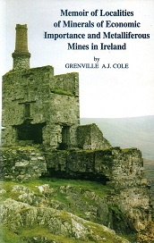 Memoir of Localities of Minerals of Economic Importance and Metalliferous Mines In Ireland