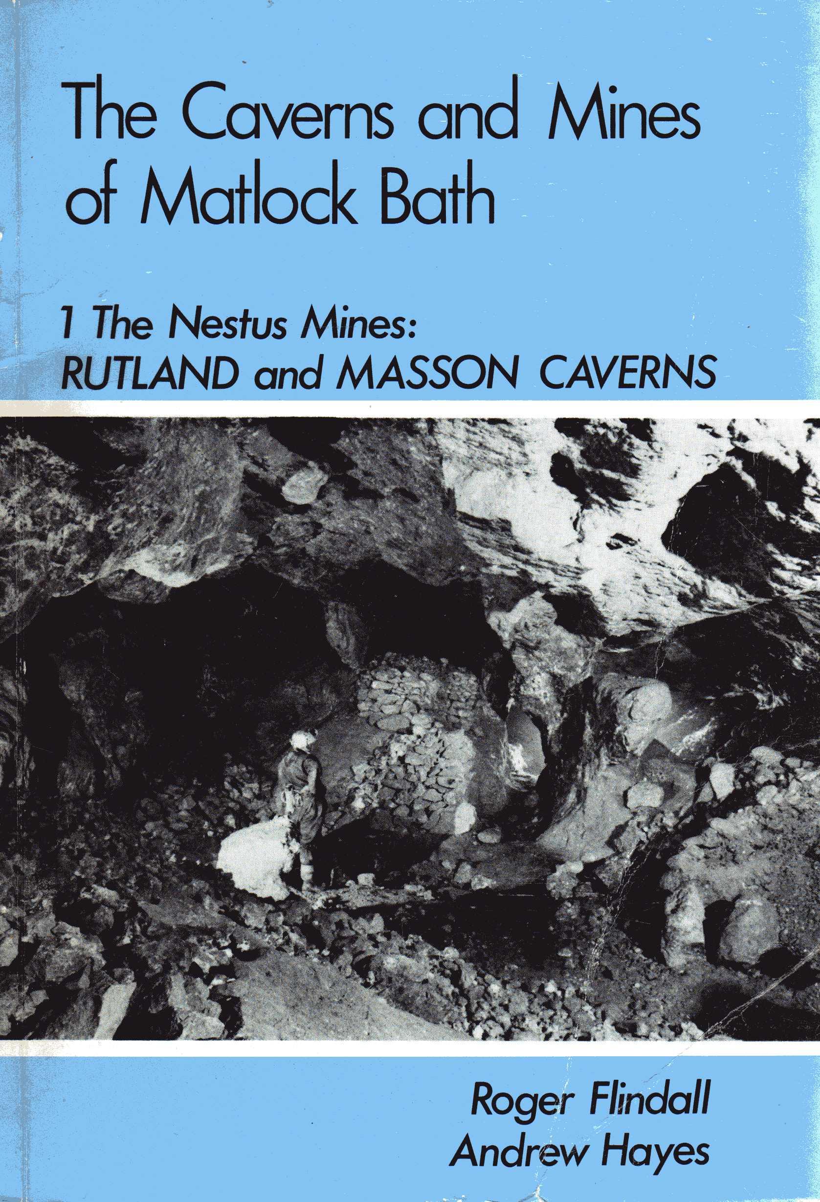 [USED] The Caverns and Mines of Matlock Bath, The Nestus Mines , Rutland and Masson Caverns