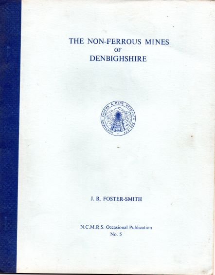 [USED] The Non-Ferrous Mines of Denbighshire - NCMRS Occcasional paper N0 5