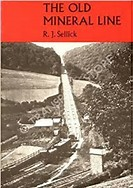 The Old Mineral Line-  An illustrated survey of The West Somerset Mineral Railway from Watchet to the Brendon hills