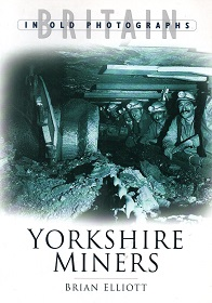 Yorkshire Miners - Britain in Old Photographs