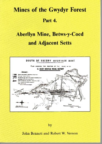 Mines of the Gwydyr Forest - Part 4 Aberllyn, Betwys-y-Coed, and Adjacent Setts (only 7 copies left)
