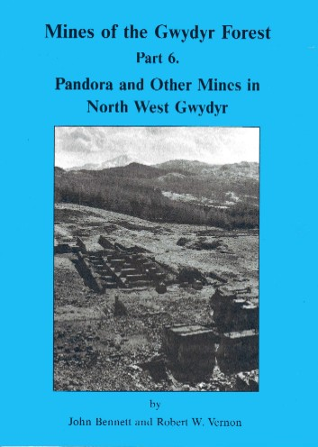 Mines of the Gwydyr Forest - Part 6, Pandora and Other Mines in North West Gwydyr ( last 6 copies )