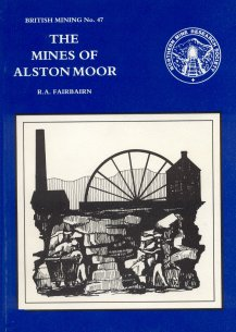 British Mining No 47 - The Mines of Alston Moor