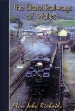 The Slate Railways of Wales
