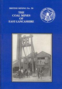 British Mining No 58 - The Coal Mines of East-Lancashire