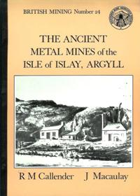 [USED] British Mining No 24 - The Ancient Metal Mines of the Isle of Islay , Argyll