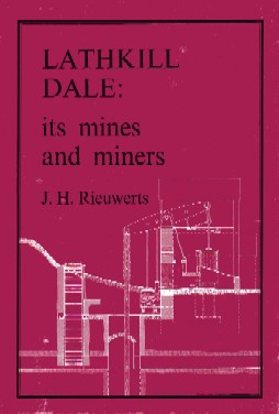 [USED] Lathkill Dale  its Mines and Miners (Soft back)