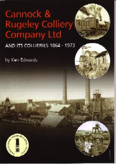 Cannock and Rugeley Colliery Company Ltd  and its collieries 1864 - 1973