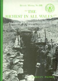 "[USED] British Mining No 22 - ""The Richest in all Wales""the Welsh Potosi or Esgair Hir and Esgair Fraith Lead and Copper Mines of Cardiganshire"