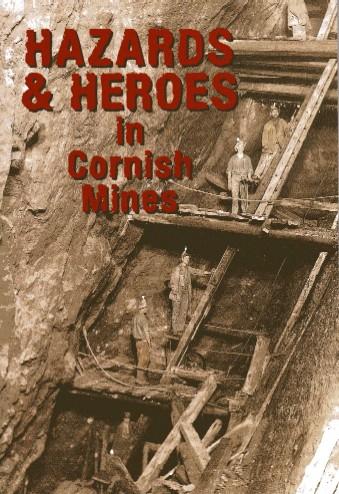 Hazards & Heroes in Cornish Mines