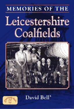 [USED] Memories of the Leicestershire Coalfields