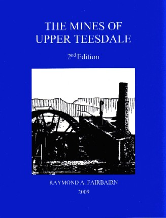 The Mines of Upper Teesdale (2nd Edition)