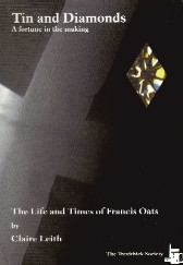 Tin and Diamonds - A fortune in the making (Life and times of Francis Oates Mine Captain)