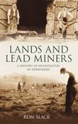 [USED] Lands and Lead Miners: : A History of Brassington In Derbyshire: A History of Brassington