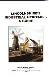 Lincolnshire's Industrial Heritage - A Guide