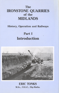 Ironstone Quarries of the Midlands Part 1 The Introduction